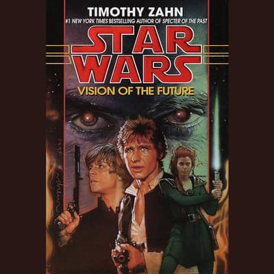 Vision of the Future: Star Wars Legends (The Hand of Thrawn) by Timothy Zahn audiobook