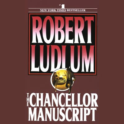 The Chancellor Manuscript by Robert Ludlum audiobook