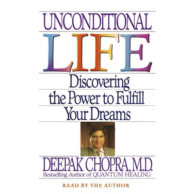 Unconditional Life by Deepak Chopra audiobook