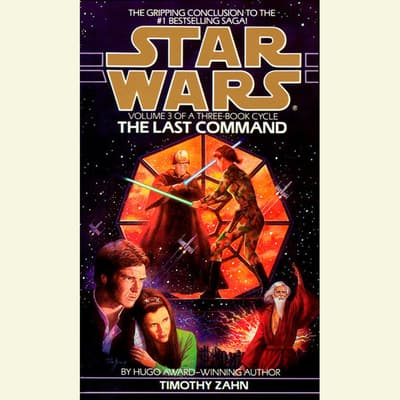 Star Wars: The Thrawn Trilogy: The Last Command by Timothy Zahn audiobook