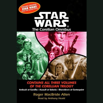 Star Wars: The Corellian Trilogy: Showdown at Centerpoint by Roger Macbride Allen audiobook