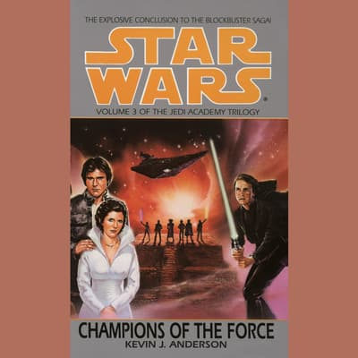 Star Wars: The Jedi Academy: Champions of the Force by Kevin J. Anderson audiobook
