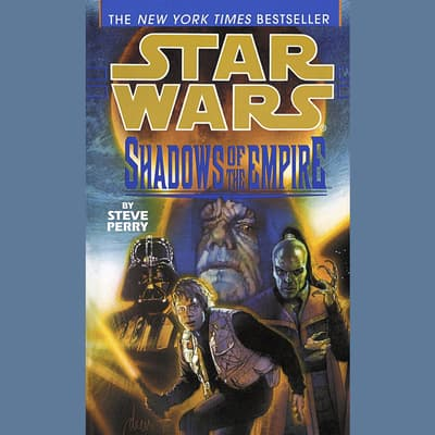 Star Wars: Shadows of the Empire by Steve Perry audiobook