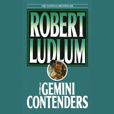 The Gemini Contenders by Robert Ludlum audiobook