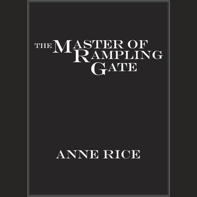 The Master of Rampling Gate by Anne Rice audiobook