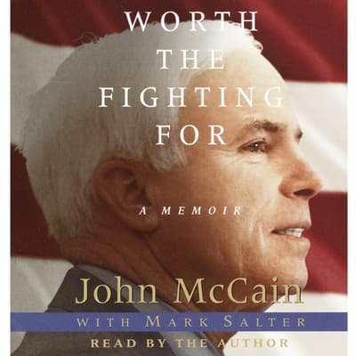 Worth the Fighting For by John McCain audiobook