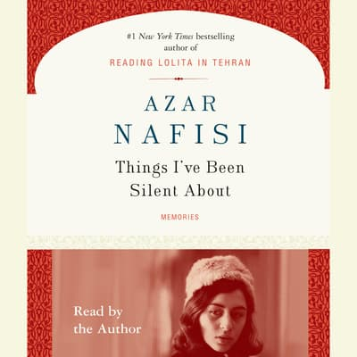 Things I've Been Silent About by Azar Nafisi audiobook