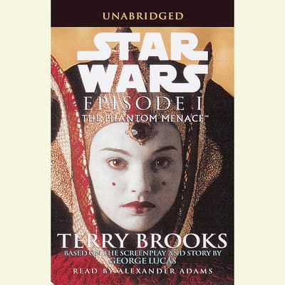 The Phantom Menace: Star Wars: Episode I by Terry Brooks audiobook