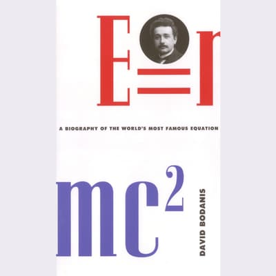 E=mc2 by David Bodanis audiobook