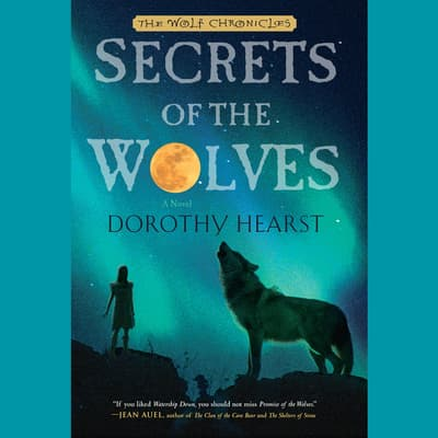 Secrets of the Wolves by Dorothy Hearst audiobook