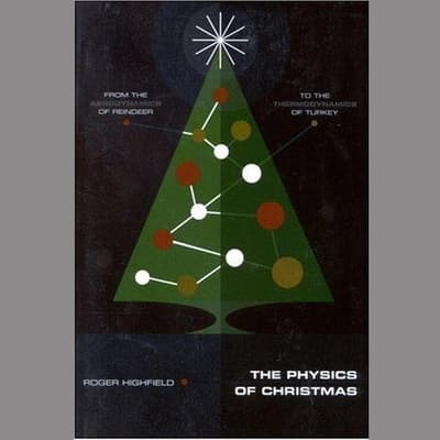The Physics of Christmas by Roger Highfield audiobook