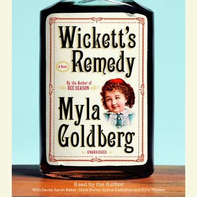 Wickett's Remedy by Myla Goldberg audiobook