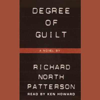 Degree of Guilt by Richard North Patterson audiobook