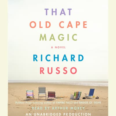 That Old Cape Magic by Richard Russo audiobook