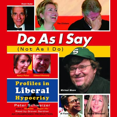 Do As I Say (Not As I Do) by Peter Schweizer audiobook