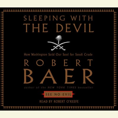 Sleeping with the Devil by Robert Baer audiobook
