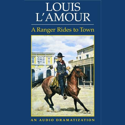 A Ranger Rides to Town by Louis L'Amour audiobook