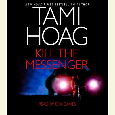 Kill the Messenger by Tami Hoag audiobook