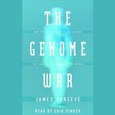 The Genome War by James Shreeve audiobook
