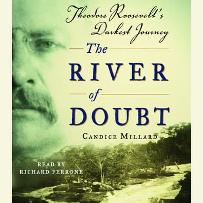 The River of Doubt by Candice Millard audiobook