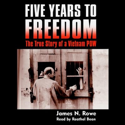 Five Years to Freedom by James N. Rowe audiobook