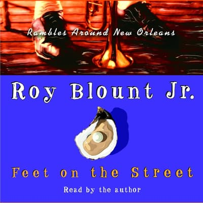 Feet on the Street: by Roy Blount audiobook