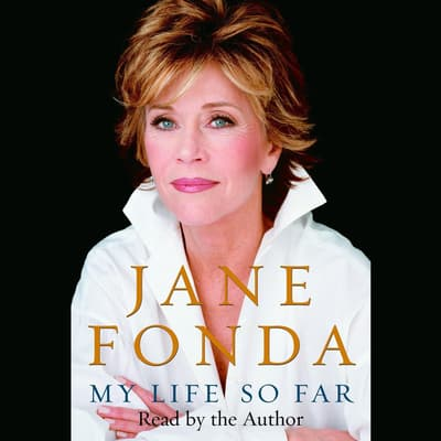 My Life So Far by Jane Fonda audiobook