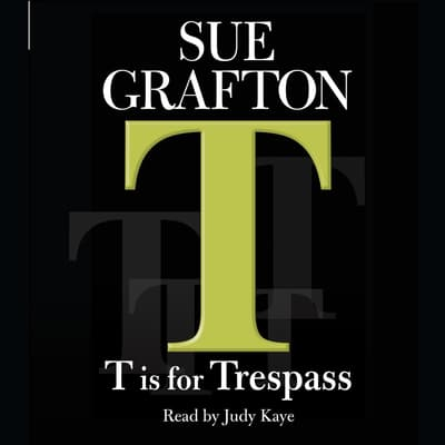T Is for Trespass by Sue Grafton audiobook