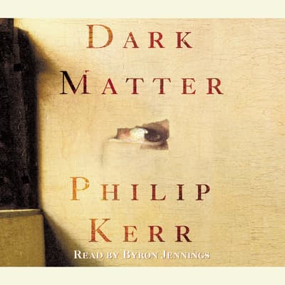 Dark Matter by Philip Kerr audiobook
