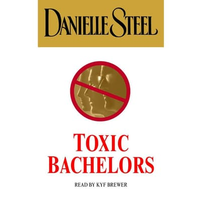 Toxic Bachelors by Danielle Steel audiobook