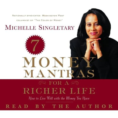 7 Money Mantras for a Richer Life by Michelle Singletary audiobook