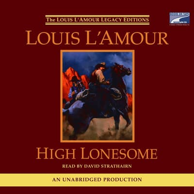 High Lonesome by Louis L'Amour audiobook