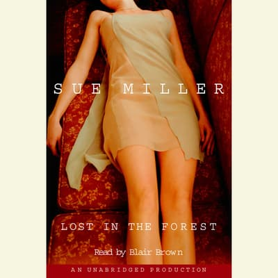 Lost in the Forest by Sue Miller audiobook