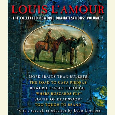 The Collected Bowdrie Dramatizations, Vol. 2 by Louis L'Amour audiobook