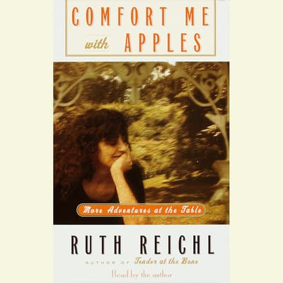 Comfort Me with Apples by Ruth Reichl audiobook