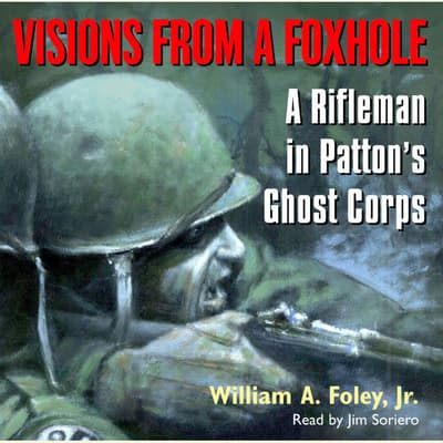 Visions From a Foxhole by William A. Foley audiobook