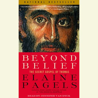 Beyond Belief by Elaine Pagels audiobook