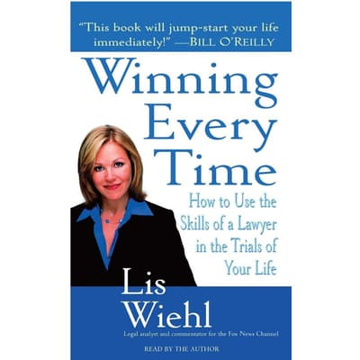 Winning Every Time by Lis Wiehl audiobook