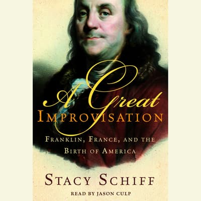 A Great Improvisation by Stacy Schiff audiobook