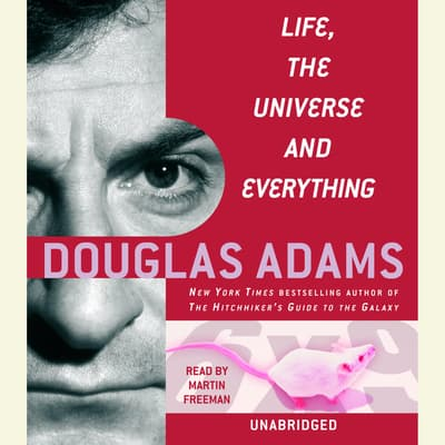 Life, the Universe and Everything by Douglas Adams audiobook