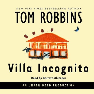 Villa Incognito by Tom Robbins audiobook