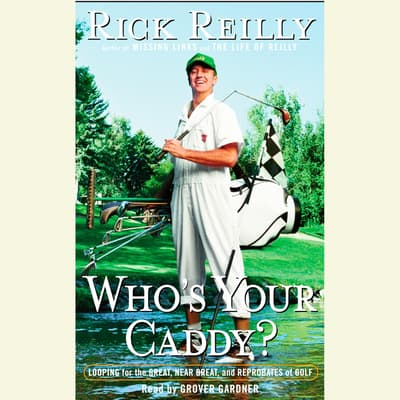 Who's Your Caddy? by Rick Reilly audiobook
