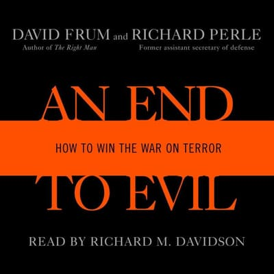 An End to Evil by David Frum audiobook