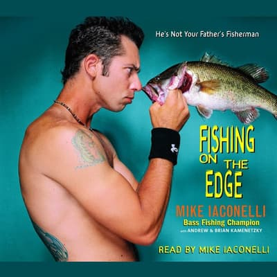 Fishing on the Edge by Mike Iaconelli audiobook