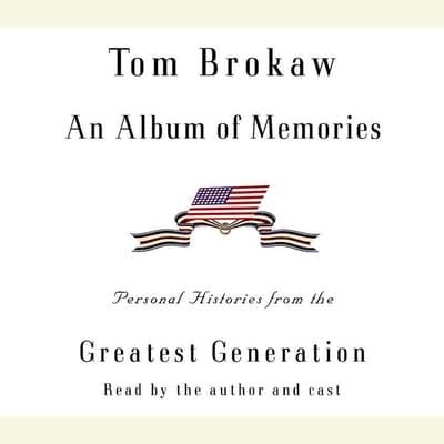 An Album of Memories by Tom Brokaw audiobook