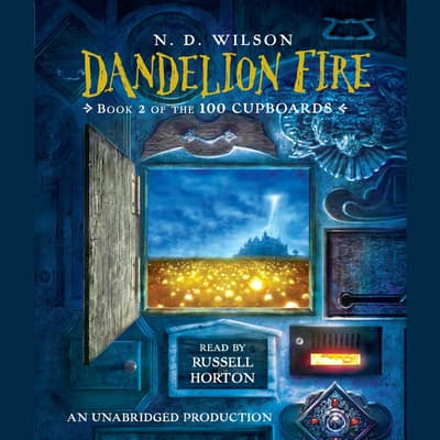 Dandelion Fire by N. D. Wilson audiobook