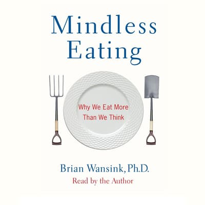 Mindless Eating by Brian Wansink audiobook