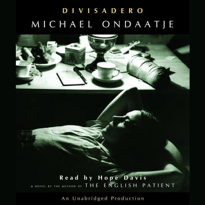 Divisadero by Michael Ondaatje audiobook