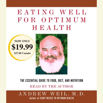 Eating Well for Optimum Health by Andrew Weil audiobook
