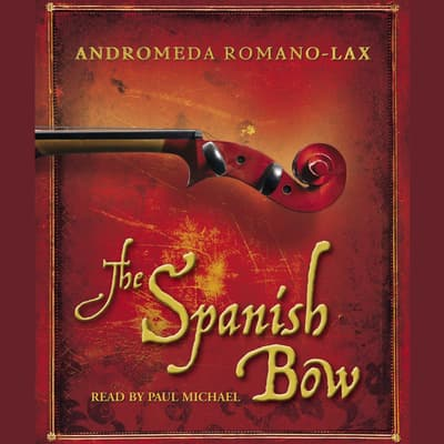 The Spanish Bow by Andromeda Romano-Lax audiobook
